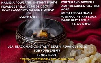 ↝↜🔯 NAMIBIA POWERFUL INSTANT  DEATH REVANGE SPELLS +27639132907 BLACK CLOUD REMOVAL,STOP BAD LUCK