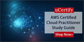 uCertify AWS Certified Cloud Practitioner: Study Guide CLF-C01 Exam Study Guide
