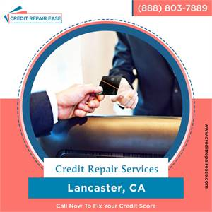 Best Way to Clean up Credit Report Fast in Lancaster, CA