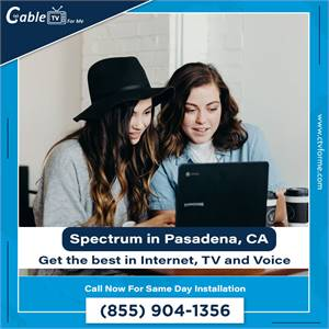 Get the Fastest Network Speeds with Spectrum Internet in Pasadena, CA