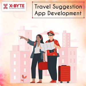 Top Tour & Travel Suggestions Mobile App Development Company in USA/UAE | X-Byte Enterprise Solution