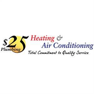 $25 Plumbing Heating & Air Conditioning