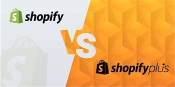 Shopify vs Shopify Plus – Decoding Features & Differences