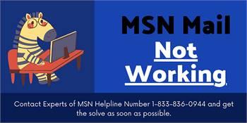 MSN Mail Not Working  1-833-836-0944  MSN Helpline Number