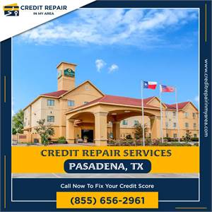 Improve Your Credit Score in Pasadena, TX