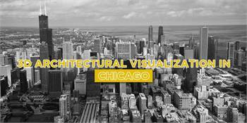 Get Deals and offer in 3D Architectural Visualization in Chicago