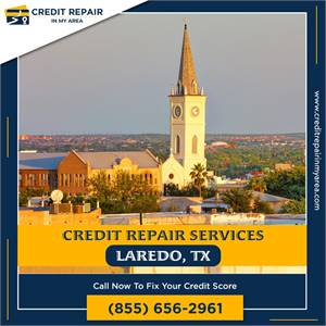 How to Improve Your Credit Score Fast in Laredo, TX
