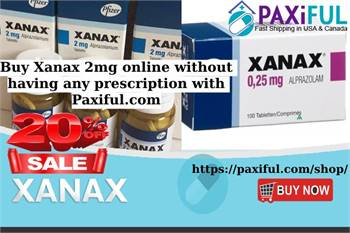 Buy Xanax 2mg online without having any prescription with Paxiful.com