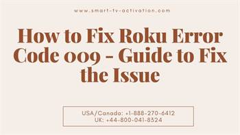 Tackle Roku Error Code 009 – Guide to Fix the Issue