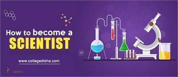 How to Become a Scientist   College Disha