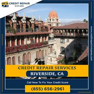 Get Your Credit Score up Fast in Riverside, California
