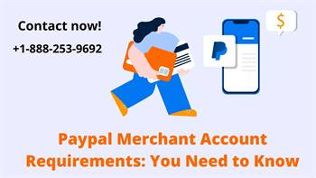 Paypal Merchant Account Requirements: You Need to Know