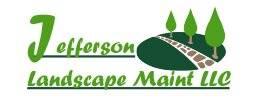 Jefferson Landscape Maint LLC get a FREE Quote