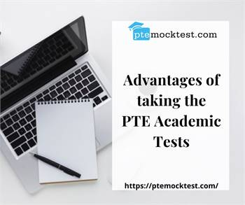 Advantages Of Taking  The PTE Academic Tests