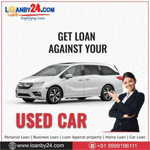 """Loanby24  offers Loan against Your """"Used Car""""."""