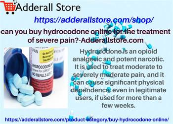 can you buy hydrocodone online for the treatment of severe pain? - Adderallstore.com