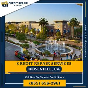 How to Improve Your Credit Score in 24 hours in Roseville, CA ?