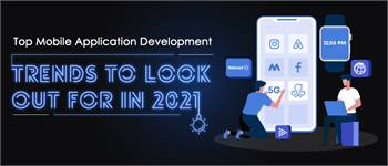 Top Mobile Application Development Trends To Look Out For in 2021 | X-Byte Enterprise Solutions
