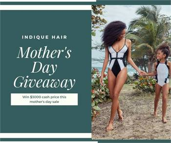 $3000 Cash Price This Mother's Day Indique Hair Contest