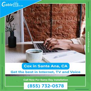 Cox offers the Best Price in your area in Santa Ana, CA