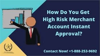How Do You Get High Risk Merchant Account Instant Approval?