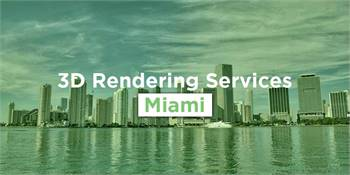 Get 3D Rendering Services in Miami on discount price