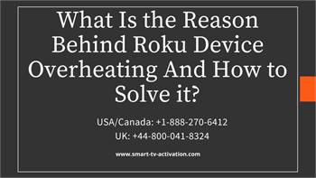 Reason Behind Roku Device Overheating And How to Solve it?