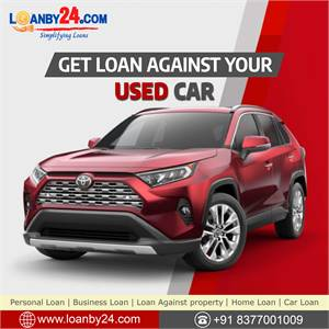 Get Loan Against your Used Car through Loanby24.