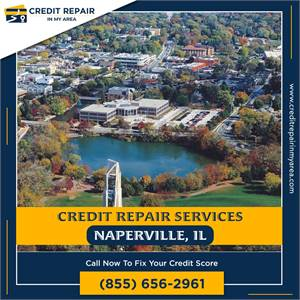 Hire credit repair company in Naperville & loan Approval now!